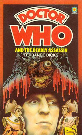 Doctor Who and the Deadly Assassin by Terrance Dicks