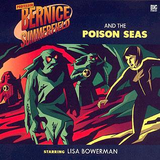 Professor Bernice Summerfield and the Poison Seas by David Bailey