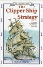 The Clipper Ship Strategy by Richard J. Maybury