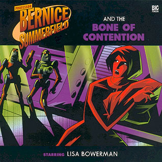 Professor Bernice Summerfield and the Bone of Contention by Simon A. Forward