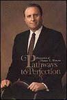 Pathways To Perfection: Discourses Of Thomas S. Monson