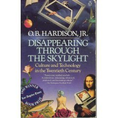 Disappearing Through the Skylight: Culture & Technology in the Twentieth Century