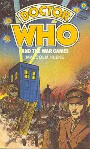 Doctor Who and the War Games by Malcolm Hulke