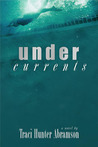 Undercurrents (Undercurrents, #1)