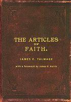 The Articles of Faith by James E. Talmage