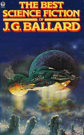 The Best Science Fiction of J. G. Ballard (Orbit Books)
