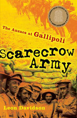 Scarecrow Army: The ANZACS at Gallipoli