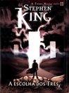 A Escolha dos Três by Stephen King