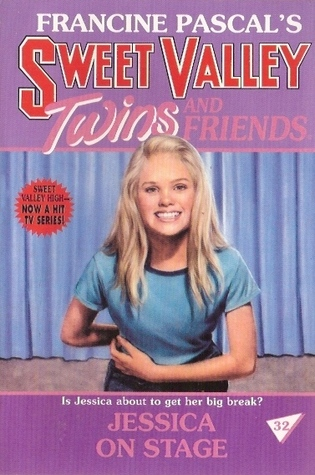 Jessica On Stage (Sweet Valley Twins, #32)