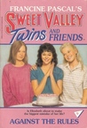 Against the Rules (Sweet Valley Twins, #9)