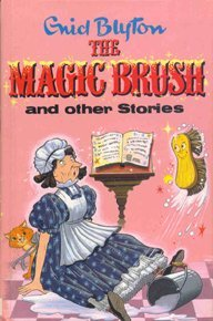 The Magic Brush and Other Stories (Enid Blyton's Popular Rewards Series 1)