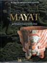 Suurten aikakausien perintö: Mayat ja heidän kaupunkinsa