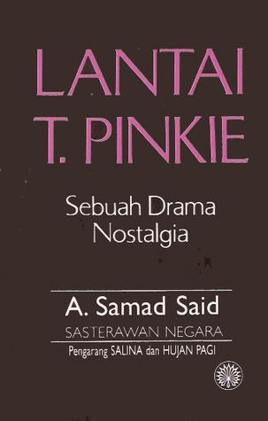 Lantai T Pinkie Sebuah Drama Nostalgia By A Samad Said
