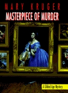 Masterpiece of Murder by Mary Kruger