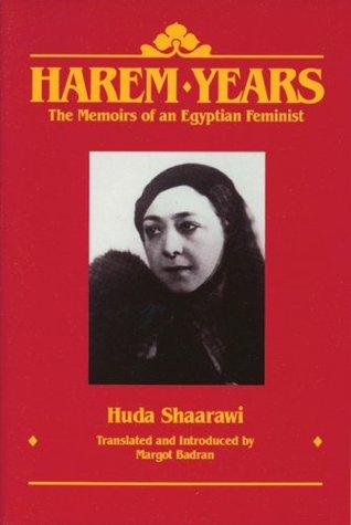 Harem Years by Huda Shaarawi