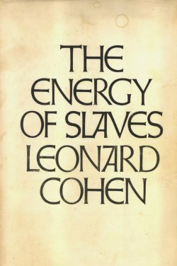 The Energy of Slaves by Leonard Cohen