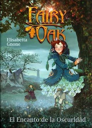 El Encanto de la Oscuridad (Fairy Oak, #...