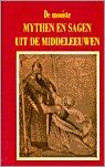 De Mooiste Mythen en Sagen uit de Middeleeuwen by Various
