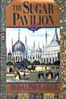 The Sugar Pavilion by Rosalind Laker