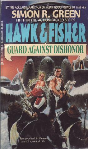 Guard Against Dishonor (Hawk & Fisher, #5)