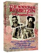 The Bostoner Rebbetzin Remembers: Rebbetzin Raichel Horowitz of Boston/Har Nof Recalls Jewish Life in Poland, America and Israel