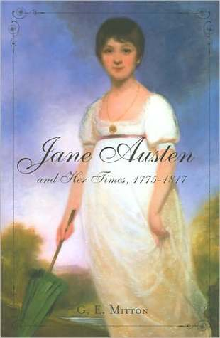 Jane Austen and Her Times, 1775 - 1817 by G.E. Mitton