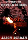 Powering the Devil's Circus