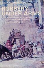 Robbery Under Arms by Rolf Boldrewood