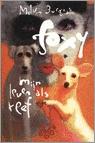 Foxy, Mijn leven als teef by Melvin Burgess