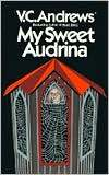 Ebook My Sweet Audrina by V.C. Andrews read!