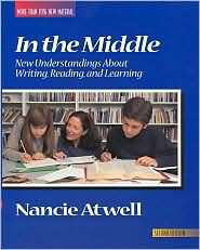In the Middle: New Understandings about Reading, Writing, and Learning