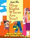 Miss Right Where R U? (The Real Story of Jomblo)