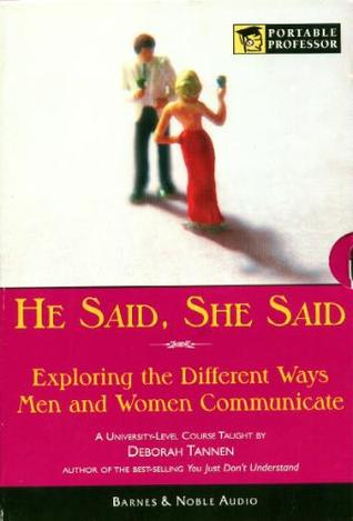 He Said, She Said (Exploring the Different Ways Men and Women Communicate)