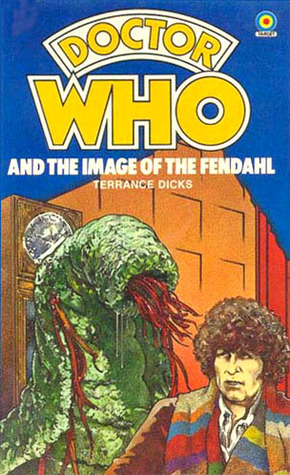 Doctor Who and the Image of the Fendahl by Terrance Dicks
