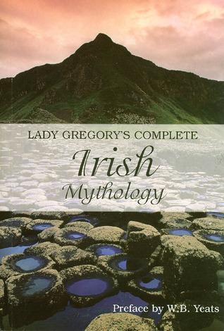 Complete Irish Mythology by Lady Augusta Gregory