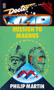 Mission to Magnus (Doctor Who: The Missi...