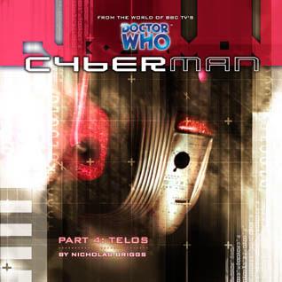 Cyberman: Telos (Cyberman, No  1 4) by Nicholas Briggs