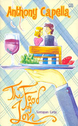 The Food of Love - Santapan Cinta by Anthony Capella
