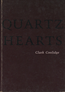 Quartz hearts by Clark Coolidge