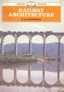 Railway Architecture (Shire Album, 14)