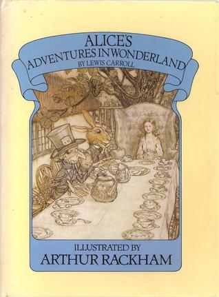 Alice's Adventures In Wonderland by Arthur Rackham