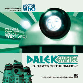 Dalek Empire I: Chapter Three -Death to the Daleks!(Big Finish Dalek Empire 8)