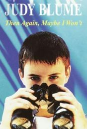 Then Again, Maybe I Won't by Judy Blume