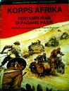 Korps Afrika: Pertempuran di Padang Pasir (Sejarah Perang Dunia II dalam Gambar)