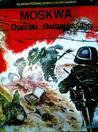 Moskwa: Operasi Barbarossa (Seri Sejarah Perang Dunia II dalam Gambar)