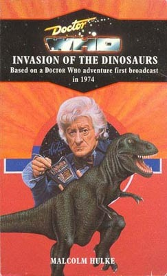 Doctor Who and the Invasion of the Dinosaurs by Malcolm Hulke