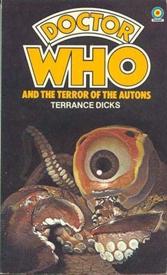 Doctor Who and the Terror of the Autons by Terrance Dicks