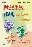 Presiden, Ikan, dan Sebuah Perjamuan (Antologi Cerpen Pilihan)