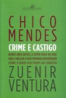 Chico Mendes, Crime E Castigo by Zuenir Ventura