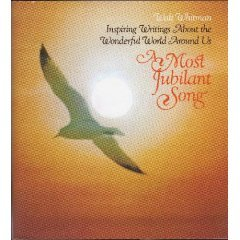 A Most Jubilant Song: Inspiring Writings About the Wonderful World Around Us